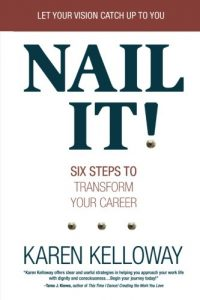 Nail It! Six Steps to Transform Your Career