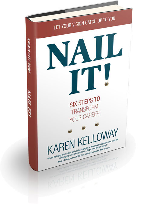 NAIL IT!® Six Steps to Transform Your Career